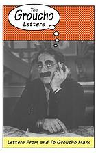 The Groucho letters; letters from and to Groucho Marx
