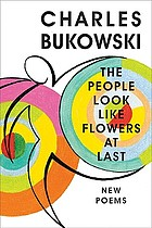 The people look like flowers at last : new poems
