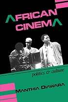 African cinema : politics & culture