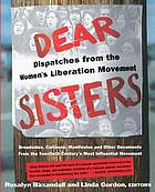 Dear sisters : dispatches from the women's liberation movement