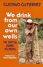 We drink from our own wells : the spiritual journey of a people