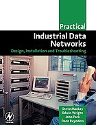 Practical industrial data networks design, installation and troubleshooting