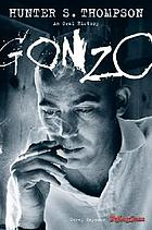 Gonzo : Hunter S. Thompson, an Oral History