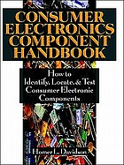 Consumer electronics components handbook : how to identify, locate, and test consumer electronic components