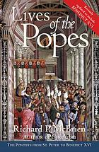 Lives of the popes : the pontiffs from St. Peter to Benedict XVI