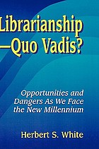 Librarianship--quo vadis? : opportunities and dangers as we face the new millennium