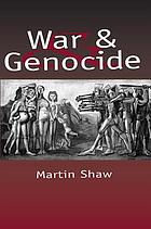 War and genocide : organized killing in modern society