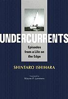 Undercurrents : episodes from a life on the edge