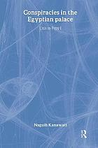 Conspiracies in the Egyptian palace : Unis to Pepy I