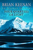 Four quarters of light : a journey through Alaska