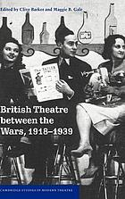 British theatre between the wars : 1918 - 1939