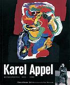 Karel Appel : retrospective 1945-2005