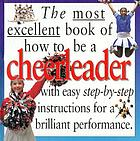 The most excellent book of how to be a cheerleader
