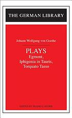 Plays : Egmont. Iphigenia in Tauris. Torquato Tasso