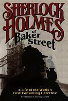 Sherlock Holmes of Baker Street, the life of the world's first consulting detectiveSherlock Holmes; a biography of the world's first consulting detective