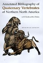 Annotated bibliography of Quaternary vertebrates of northern North America : with radiocarbon dates