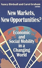 New markets, new opportunities? : economic and social mobility in a changing world