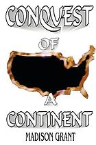 The conquest of a continent : or, The expansion of races in America