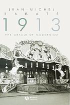 1913 : the cradle of modernism