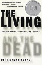 The living and the dead : Robert McNamara and five lives of a lost war