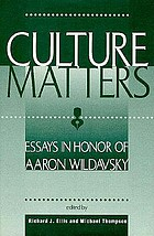 Culture matters : essays in honor of Aaron Wildavsky