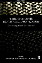 Restructuring the professional organization accounting, healthcare, and law