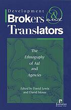 Development brokers and translators : the ethnography of aid and agencies