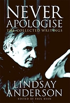 Never apologise : the collected writings