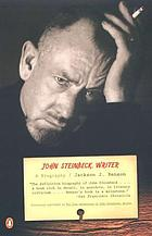 The true adventures of John Steinbeck, writer : a biographyJohn Steinbeck, writer : a biography