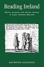 Reading Ireland : print, reading, and social change in early modern Ireland
