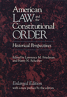 American law and the constitutional order : historical perspectives