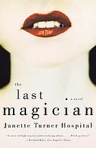 The last magician : a novel