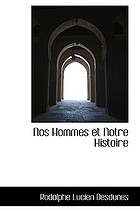 Nos hommes et notre histoire notices biographiques accompagnées de reflexions et de souvenirs personnels, hommage à la population créole, en souvenir des grands hommes qu'elle a produits et des bonnes choses qu'elle a accomplies