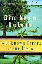 The unknown errors of our lives : stories
