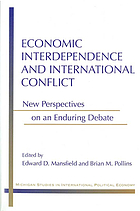 Economic interdependence and international conflict : new perspectives on an enduring debate