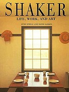 Shaker--life, work, and art