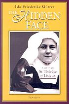 The hidden face; a study of St. Thérèse of Lisieux