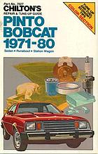 Chilton's repair & tune-up guide, Pinto, Bobcat, 1971-80 : sedan, runabout, station wagon