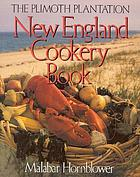 The Plimoth Plantation New England cookery book