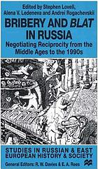 Bribery and blat in Russia : negotiating reciprocity from the Middle Ages to the 1990s