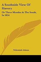 A South-side view of slavery; or, Three months at the South in 1854