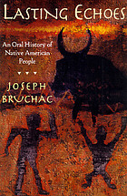 Lasting echoes : an oral history of Native American people