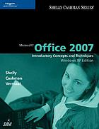 Microsoft Office 2007 : introductory concepts and techniques
