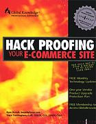 Hack proofing your e-commerce site : the only way to stop a hacker is to think like one