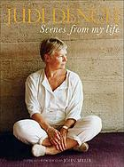 Judi Dench : scenes from my life