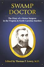 Swamp doctor : the diary of a Union surgeon in the Virginia and North Carolina marshes