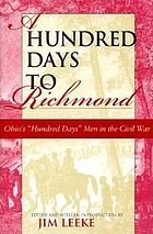 "A hundred days to Richmond : Ohio's ""hundred days"" men in the Civil War"