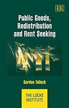 Public goods, redistribution and rent seeking