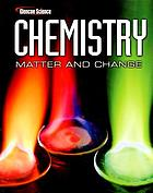 Chemistry : matter and change
