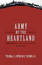 Army of the heartland; the Army of Tennessee, 1861-1862